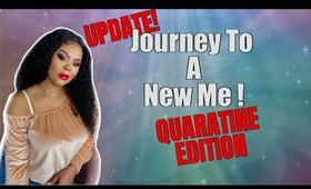 JOURNEY TO A NEW ME UPDATE! HOW ARE WE DOING IN QUARANTINE | CHRISSY GLAMM