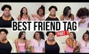 Best Friend Tag Pt. 1 | Our First Video Ever!!