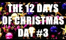 THE 12 DAYS OF CHRISTMAS: Day #3