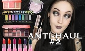ANTI-HAUL #2 | Too Faced, Kat Von D, Urban Decay, and MORE