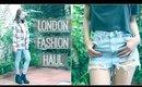 LONDON FASHION HAUL : 5 LOOKS | Bethni