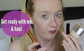 Get Ready With Me - And Haul