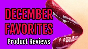 Check out my YouTube channel for my must have products for the month of December!