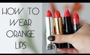 How to Wear Orange Lips | Fashion Magazine #51