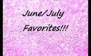 ♡June/July Favorites♡