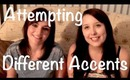 Attempting Different Accents + Amy! :)