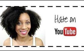 Steph Speaks: Hate on Youtube!!!