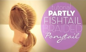 ★ HOW TO CREATE A PARTLY FRENCH FISHTAIL BRAIDED PONYTAIL TUTORIAL | MEDIUM LONG HAIRSTYLES Peinados