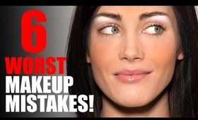 6 Worst Makeup Mistakes!