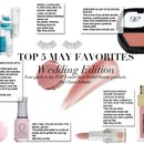 Top 5 May Favorites – Wedding Edition