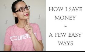 How I Save Money | Easy Ways