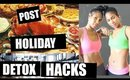 Post Holiday Detox Hacks| Tips and Tricks to Cleanse your body