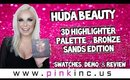 Huda Beauty 3D Highlighter Palette Bronze Sands Edition | Swatches, Demo, & Review | Tanya Feifel