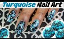 HOW TO CREATE TURQUOISE NAILART | Dearnatural62