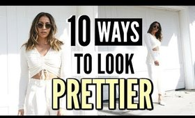 10 SIMPLE THINGS YOU CAN DO TO LOOK BETTER! INSTANTLY LOOK PRETTIER FOR 2020