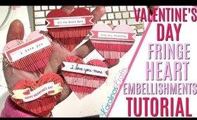 Fringe Heart embellishments tutorial, DAY 8 of 14 Days of Crafty Valentines Day
