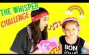 The Whisper Challenge ! Kid friendly