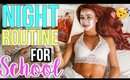NIGHT ROUTINE FOR SCHOOL | Back To School 2017