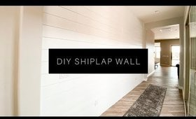 HOME SERIES EPISODE  2: DIY SHIPLAP WALL!