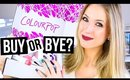 BUY OR BYE: ColourPop Cosmetics || What Worked & What Didn't