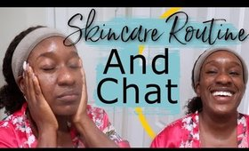 Face Steaming For Dry Skin Care Routine & Chit Chat   Finding Feminine Energy, Self-Care Tips & More