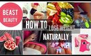 How to lose WEIGHT NATURALLY AND QUICK