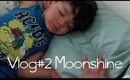 Vlog #002: Moonshine
