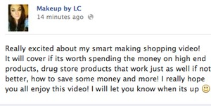 So im going to be posting a video on smart makeup shopping sometime this week! Make sure to subscribe to my youtube or Like me on facebook to keep updated :D  Facebook.com/makeuppbyLC Youtube.com/lowranmarie