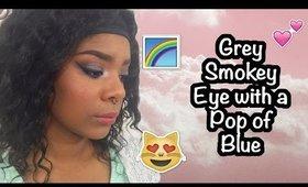 Grey Smokey Eyes with a Pop of Blue