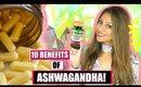 10 BENEFITS OF TAKING ASHWAGANDHA! │POWERFUL FOR LIBIDO, REDUCE STRESS & ANXIETY,  & LOSE WEIGHT!