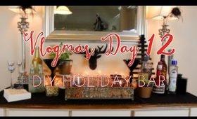 VLOGMAS DAY 12: DIY HOLIDAY BAR DECOR