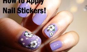 HOW TO APPLY NAIL STICKERS!