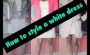 How To Style A: White Dress