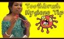 Toothbrush Hygiene Tip - Ms Toi