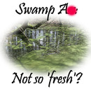 Swamp A--: Not so 'fresh'?