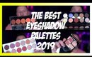THE BEST EYESHADOW PALETTES 2019