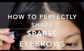 HOW TO PERFECTLY SHAPE SPARSE BROWS