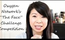 """Announcement: Oxygen Network's """"The Face"""" Challenge Competition"""