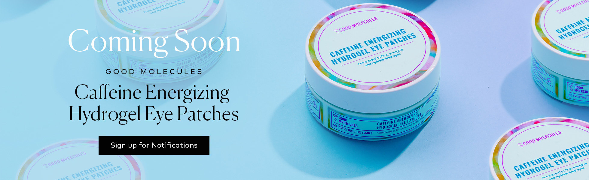 Sign up for notifications about Good Molecules' newest launch: