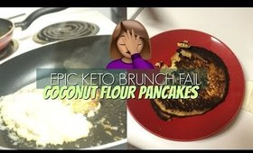 EPIC KETO BRUNCH FAIL | COCONUT FLOUR KETO PANCAKES