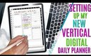 Setting Up my New DIGITAL DAILY PLANNER Vertical Layout, Daily Digital Planning