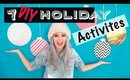 How To Have the BEST Holiday | 7 DIY Activities | ANNEORSHINE