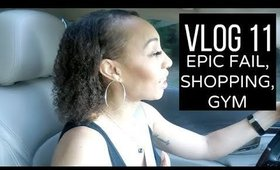 Vlog 11: Epic Fail, Shopping, Gym, Weigh In