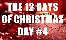 THE 12 DAYS OF CHRISTMAS: Day #4