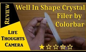 Product Review: Well In Shape Crystal Nail Filer by Colorbar - Ep 159   Life Thoughts Camera