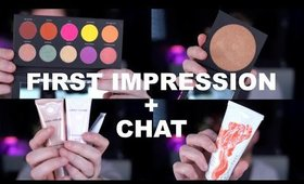 FIRST IMPRESSIONS + CHAT