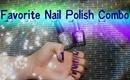 My Favorite Nail Polish Combo!