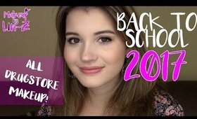 BACK TO SCHOOL 2017: Makeup Tutorial with Drugstore Products