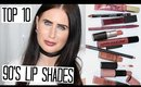 90's Lipstick Trend - My Top 10 Picks