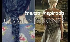 Game of Thrones: Trenza inspirada de Daenerys Targaryen (Khaleesi)